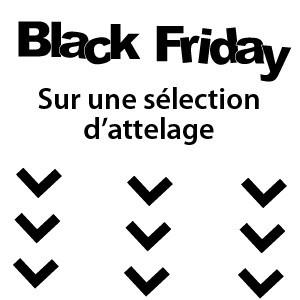 Black Friday sur les attelages !